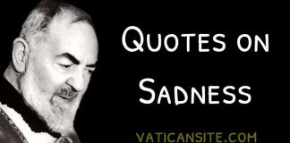 Padre Pio Quotes About Sadness