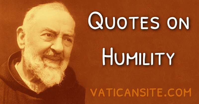 padre pio quotes about humility christian catholic frases