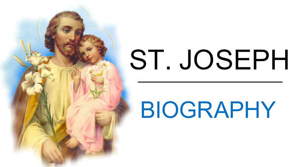 St. Joseph BIOGRAPHY CHRISTIAN CATHOLIC LIFE