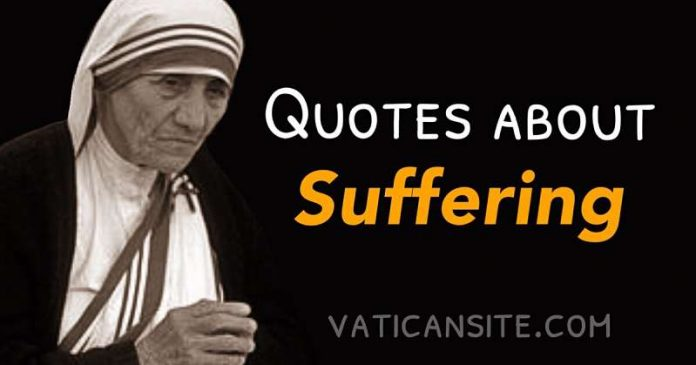 St. Mother Teresa Quotes About Suffering